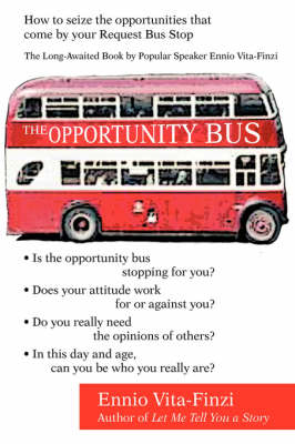 The Opportunity Bus: How to Seize the Opportunities That Come by Your Request Bus Stop