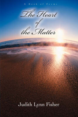 The Heart of the Matter: A Book of Poems
