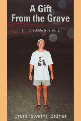 A Gift from the Grave: An Incredible True Story
