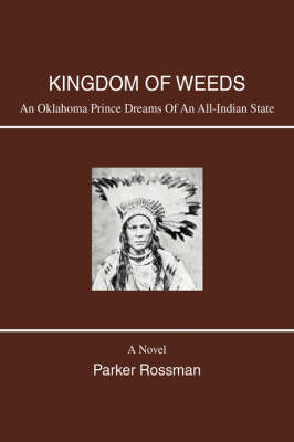 Kingdom of Weeds: An Oklahoma Prince Dreams of an All-Indian State