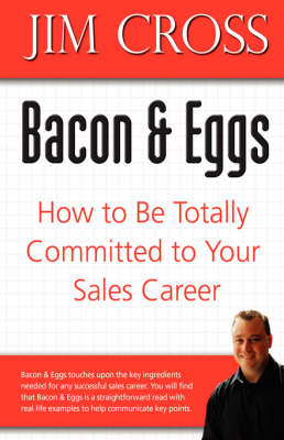 Bacon & Eggs: How to Be Totally Committed to Your Sales Career