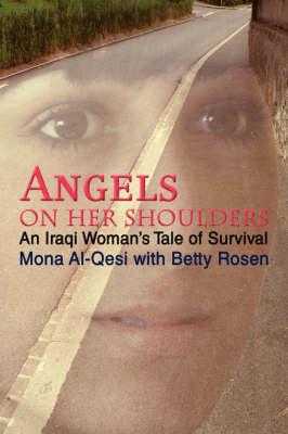 Angels on Her Shoulders: An Iraqi Woman's Tale of Survival