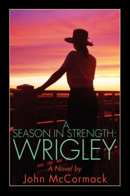 A Season in Strength Wrigley