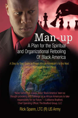 Man-Up: A Plan for the Spiritual and Organizational Retooling of Black America