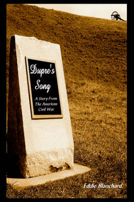 Dupre's Song: A Story from the American Civil War