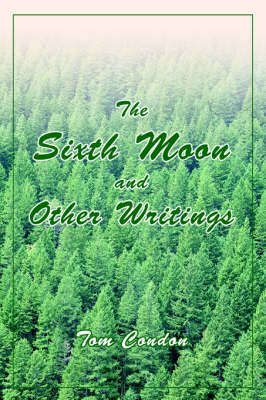 The Sixth Moon and Other Writings
