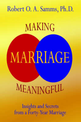 Making Marriage Meaningful: Insights and Secrets from a Forty-Year Marriage