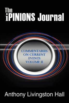 The Ipinions Journal: Commentaries on Current Events Volume II