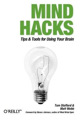 Mind Hacks: Tips and Tricks for Using Your Brain