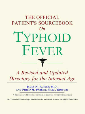 The Official Patient's Sourcebook on Typhoid Fever