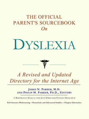 The Official Parent's Sourcebook on Dyslexia: A Revised and Updated Directory for the Internet Age