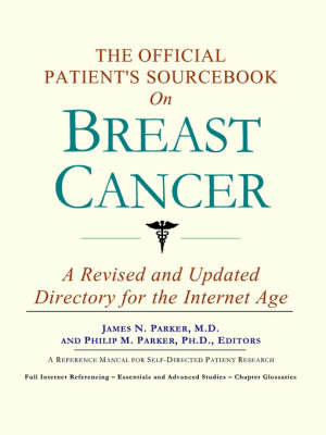 The Official Patient's Sourcebook on Breast Cancer: A Revised and Updated Directory for the Internet Age