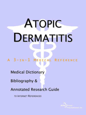 Atopic Dermatitis - A Medical Dictionary, Bibliography, and Annotated Research Guide to Internet References