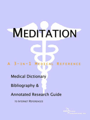 Meditation - A Medical Dictionary, Bibliography, and Annotated Research Guide to Internet References