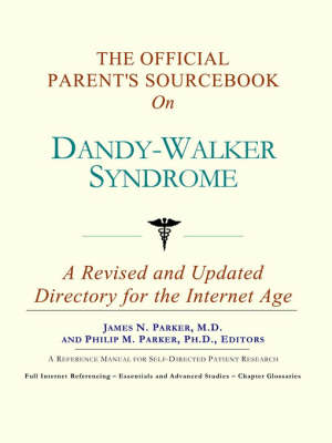 The Official Parent's Sourcebook on Dandy-Walker Syndrome: A Revised and Updated Directory for the Internet Age