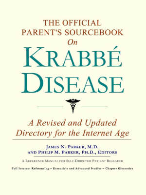 The Official Parent's Sourcebook on Krabbe Disease: A Revised and Updated Directory for the Internet Age