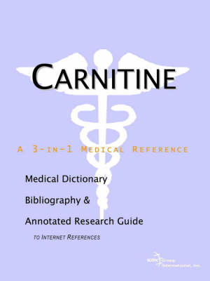 Carnitine - A Medical Dictionary, Bibliography, and Annotated Research Guide to Internet References