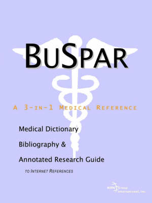 Buspar - A Medical Dictionary, Bibliography, and Annotated Research Guide to Internet References
