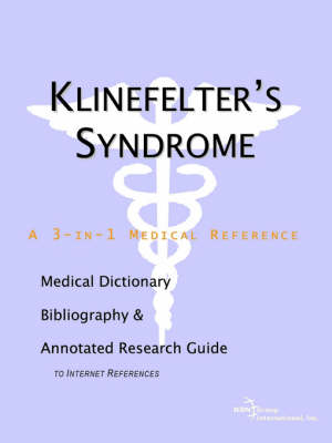 Klinefelter's Syndrome - A Medical Dictionary, Bibliography, and Annotated Research Guide to Internet References