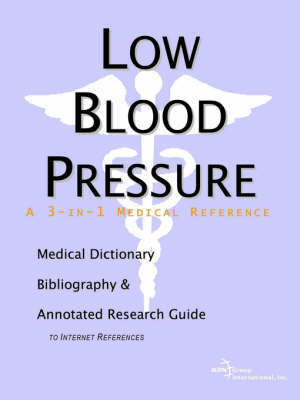 Low Blood Pressure - A Medical Dictionary, Bibliography, and Annotated Research Guide to Internet References