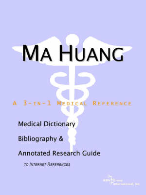 Ma Huang - A Medical Dictionary, Bibliography, and Annotated Research Guide to Internet References