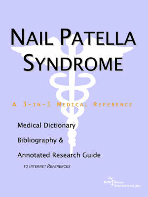 Nail Patella Syndrome - A Medical Dictionary, Bibliography, and Annotated Research Guide to Internet References