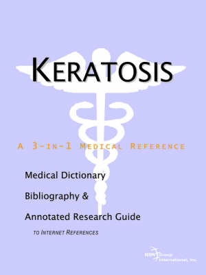 Keratosis - A Medical Dictionary, Bibliography, and Annotated Research Guide to Internet References