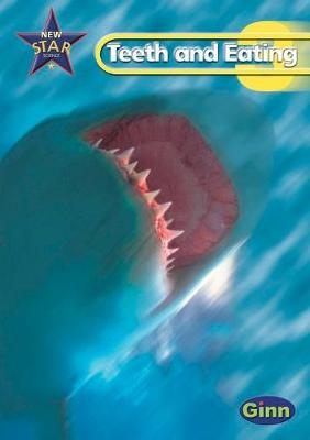 New Star Science Yr3/P4: Teeth And Eating Pupil's  Book