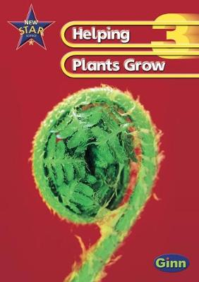 New Star Science Yr3/P4: Helping Plants Grow Pupil's Book
