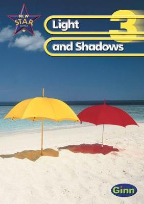 New Star Science Yr3/P4: Light And Shadows Pupil's  Book