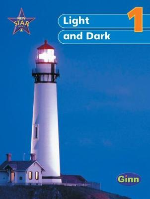 New Star Science Yr1/P2: Light & Dark Pupil's Book