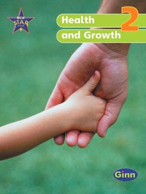 New Star Science Yr2/P3: Health and Growth Pupil's Book