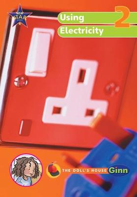 New Star Science Yr2/P3: Using Electricity Big Book