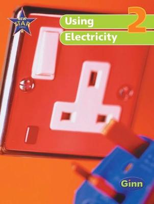 New Star Science Yr2/P2: Using Electricity Pupil's Book