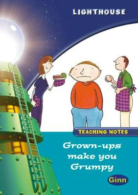 Lighthouse Year 2 Turquoise Grown Ups Make you Grumpy Teachers Notes