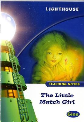 Lighthouse White Level: The Little Match Girl Teaching Notes