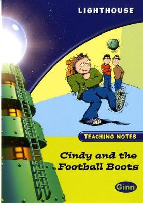 Lighthouse Lime Level: Cindy And The Football Boots Teaching Notes