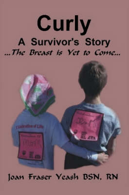 Curly, A Survivor's Story, The Breast is Yet to Come
