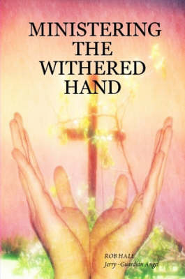 Ministering the Withered Hand