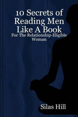 10 Secrets of Reading Men Like A Book: For The Relationship-Eligible Woman