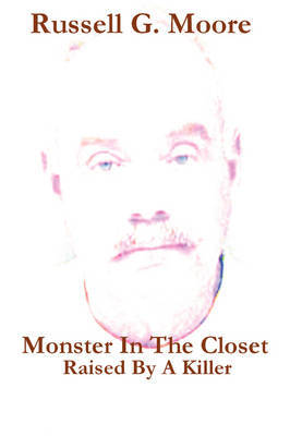 Monster In The Closet: Raised By A Killer
