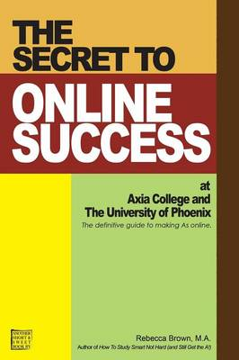 The Secret to Online Success at Axia College and the University of Phoenix