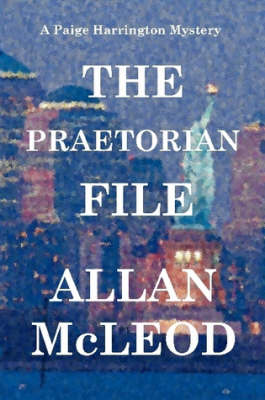 The Praetorian File, a Paige Harrington Mystery