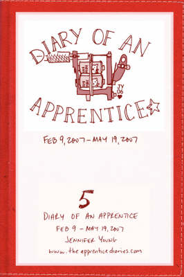 Diary of an Apprentice 5: Feb 9 - May 19, 2007