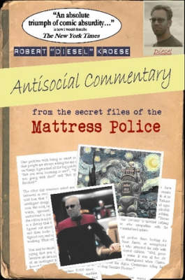 Antisocial Commentary: From the Secret Files of the Mattress Police
