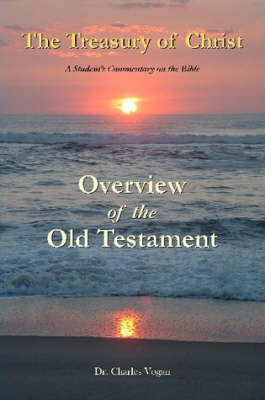 The Treasury of Christ - Volume 1 - Overview of the Old Testament