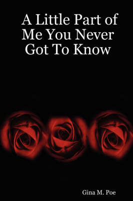 A Little Part of Me You Never Got To Know