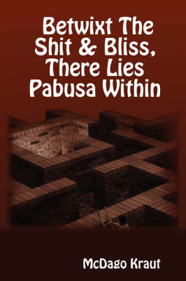 Betwixt The Shit & Bliss, There Lies Pabusa Within