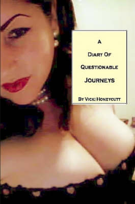 A Diary of Questionable Journeys