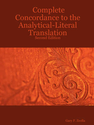 Complete Concordance to the Analytical-Literal Translation: Second Edition